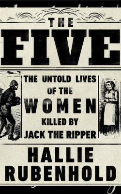 The Five – Hallie Rubenhold