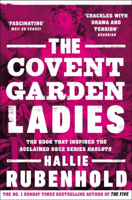 The Covent Garden Ladies; Pimp General Jack & The Extraordinary Story of Harris's List
